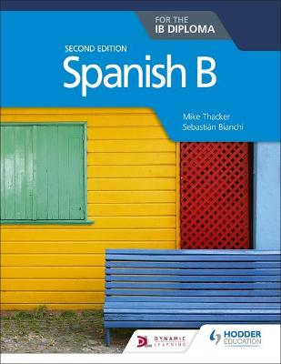 Spanish B for the IB Diploma Second Edition by Mike Thacker