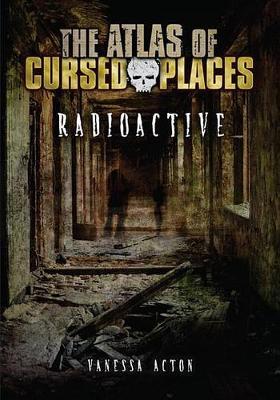 Radioactive by Vanessa Acton