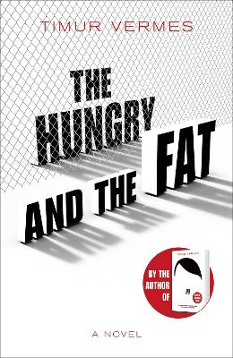 The Hungry and the Fat: A bold new satire by the author of LOOK WHO'S BACK book