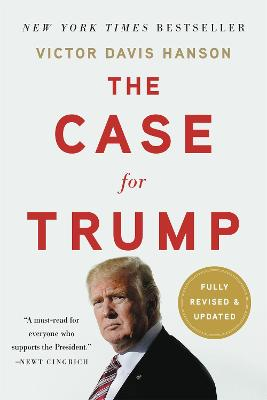 The Case for Trump (Revised) by Victor Davis Hanson