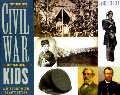 The Civil War for Kids by Janis Herbert