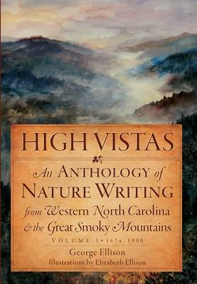 High Vistas, Volume I: 1674-1900 by George Ellison