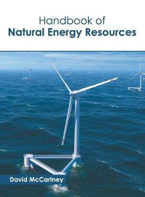 Handbook of Natural Energy Resources by David McCartney