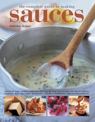 Complete Guide to Making Sauces by France Christine