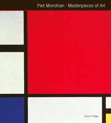 Piet Mondrian Masterpieces of Art by Susie Hodge