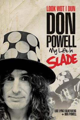Look Wot I Dun: Don Powell: My Life in Slade book
