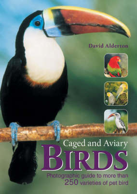The Encyclopedia of Caged and Aviary Birds by David Alderton