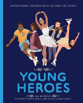 Young Heroes by Lula Bridgeport