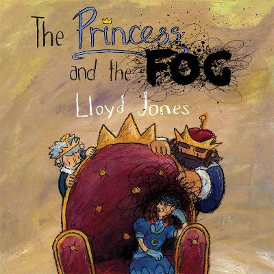 Princess and the Fog by Lloyd Jones