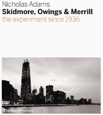 Skidmore, Owings & Merrill by Nicholas Adams