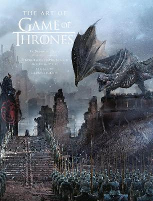 The Art of Game of Thrones: The official book of design from Season 1 to Season 8 by Deborah Riley