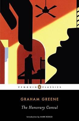 Honorary Consul by Graham Greene