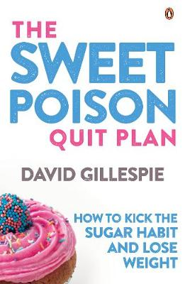 The Sweet Poison Quit Plan by David Gillespie