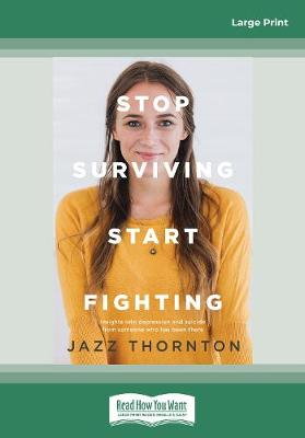 Stop Surviving Start Fighting by Jazz Thornton