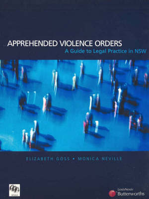 Apprehended Violence Orders: A Guide to Legal Practice in New South Wales book