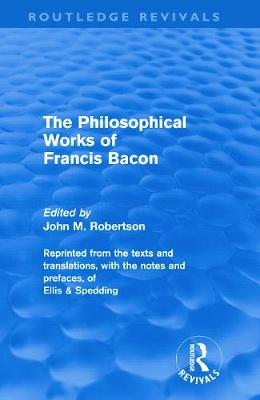 Philosophical Works of Francis Bacon book