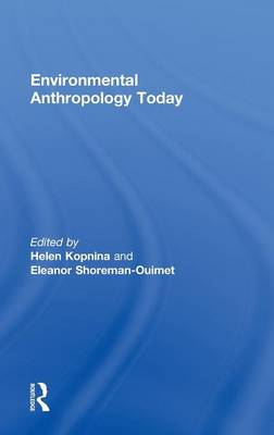 Environmental Anthropology Today by Helen Kopnina