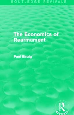 The Economics of Rearmament by Paul Einzig