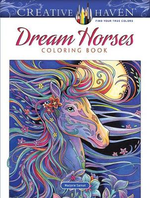 Creative Haven Dream Horses Coloring Book by Marjorie Sarnat