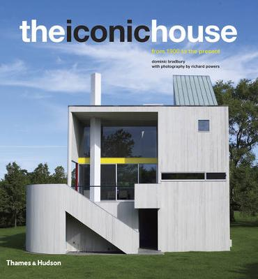 The Iconic House: From 1900 to the Present by Dominic  Bradbury