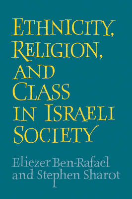 Ethnicity, Religion and Class in Israeli Society book