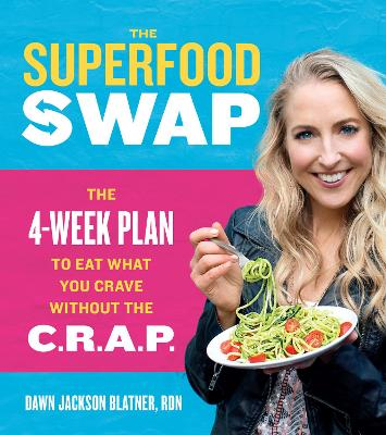 Superfood Swap by Dawn Jackson Blatner