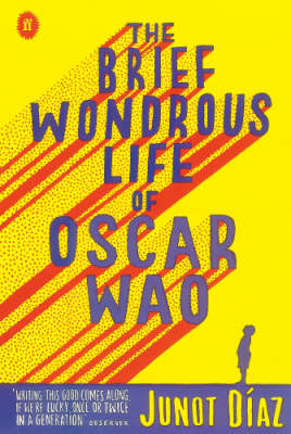 The The Brief Wondrous Life of Oscar Wao by Junot Diaz