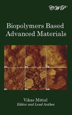 Biopolymers Based Advanced Materials by Vikas Mittal