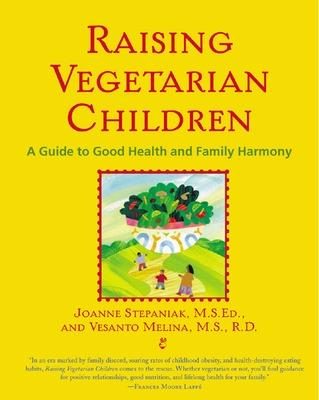 Raising Vegetarian Children by Joanne Stepaniak