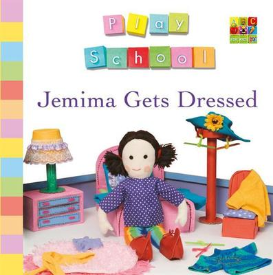 Jemima Gets Dressed by Play School