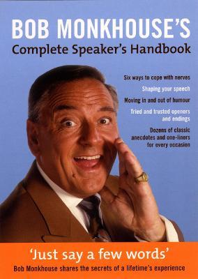 Bob Monkhouse's Complete Speaker's Handbook by Bob Monkhouse