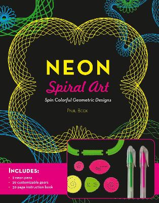 Neon Spiral Art: Spin Colorful Geometric Designs - Includes: 2 neon pens, 29 customizable gears, 32-page instruction book book