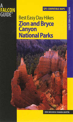 Best Easy Day Hikes Zion and Bryce Canyon National Parks by Erik Molvar