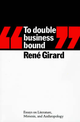 To Double Business Bound by Rene Girard