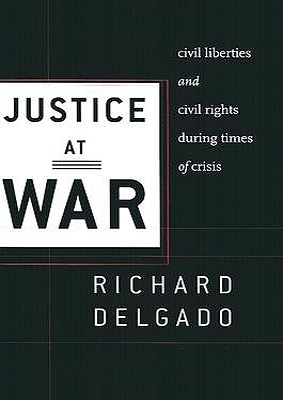 Justice at War by Richard Delgado