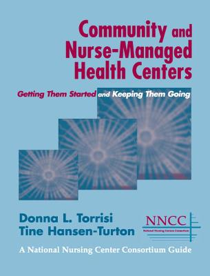 Community and Nurse-managed Health Centers by Donna Torrisi