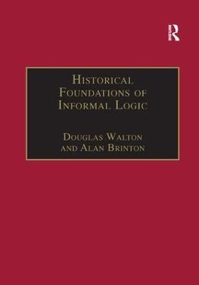 Historical Foundations of Informal Logic by Douglas Walton