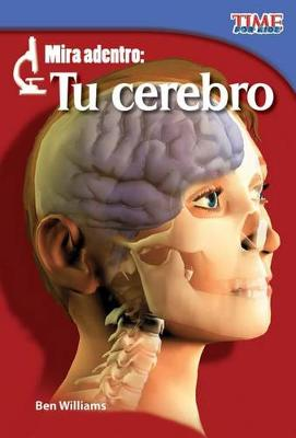 Mira Adentro: Tu Cerebro (Look Inside: Your Brain) by Ben Williams