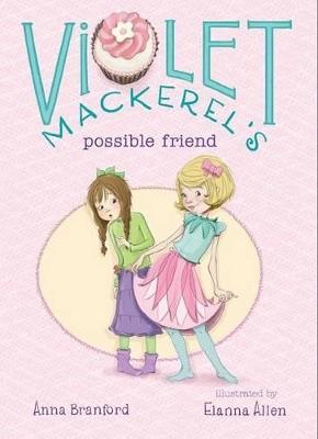 Violet Mackerel's Possible Friend by Elanna Allen