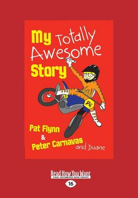 My Totally Awesome Story by Pat Flynn, Peter Carnavas and Dudne