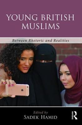 Young British Muslims by Sadek Hamid