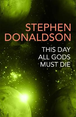 This Day All Gods Die: The Gap Cycle 5 by Stephen Donaldson