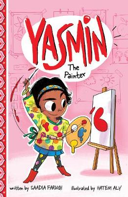 Yasmin the Painter by Saadia Faruqi