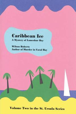 Caribbean Ice by Wilson Roberts