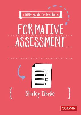 A Little Guide for Teachers: Formative Assessment by Shirley Clarke