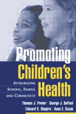 Promoting Children's Health by Thomas J. Power