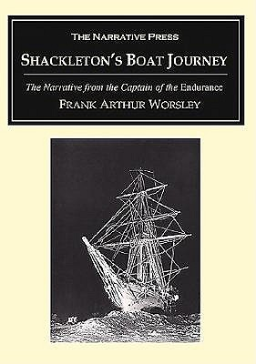Shackleton's Boat Journey: The Narrative from the Captain of the Endurance by Frank Arthur Worsley