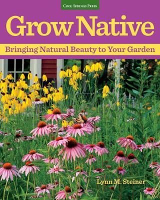 Grow Native by Lynn M. Steiner