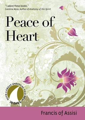 Peace of Heart by Saint Francis of Assisi