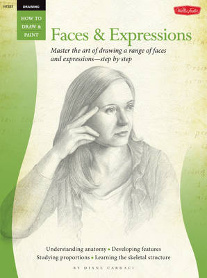 Drawing: Faces & Expressions by Diane Cardaci